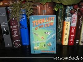 Turn Left at the Cow by Lisa Bullard | wearewordnerds.com